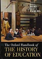 The Oxford Handbook of the History of Education (Oxford Handbooks)