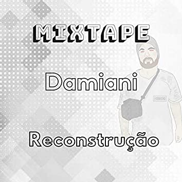 Mixtape: Reconstrução