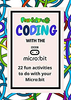 Coding with the BBC Micro bit   22 fun projects to code including games lights and animations.