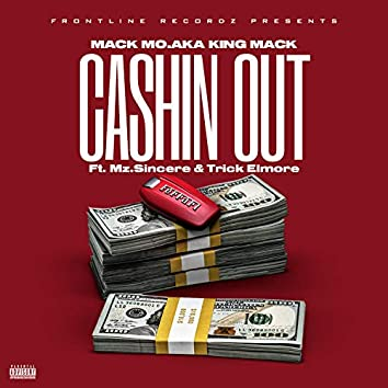 Cashin' Out (feat. Mz.Sincere & Trick Elmore)