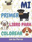 Mi primer Libro para Colorear con los Perros: Libro colorear niños 2 Años con animales