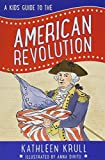 A Kids' Guide to the American Revolution (Kids' Guide to American History, 2)