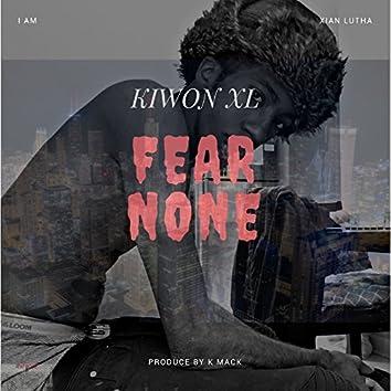 Fear None