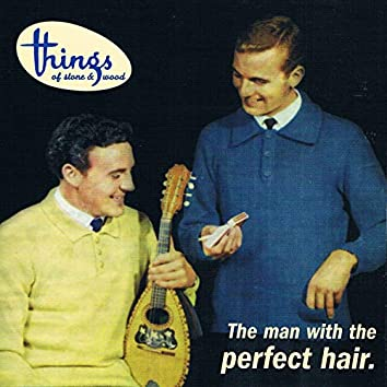 The Man with the Perfect Hair