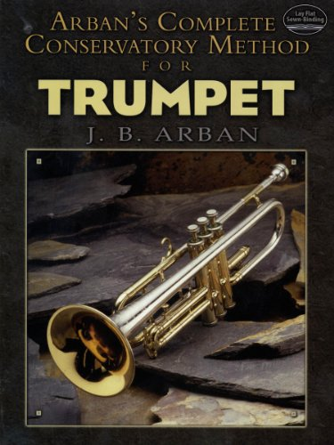 Arban's Complete Conservatory Method for Trumpet (Dover Books on Music) (English Edition)
