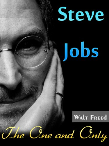 Steve Jobs: The One and Only (English Edition)