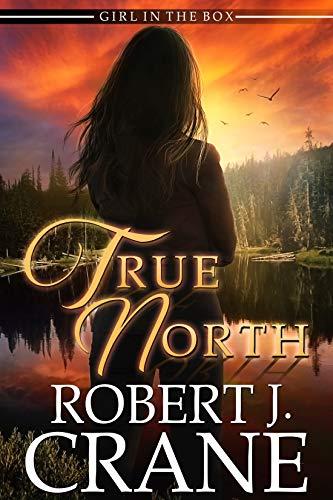 True North (The Girl in the Box Book 42)