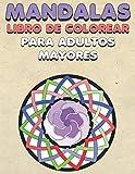 Mandalas Libro De Colorear Para Adultos Mayores: 50 Páginas Para Colorear Simples Para Principiantes, Fáciles Para Personas Mayores En Terapia ... para adultos mayores) (Spanish Edition)