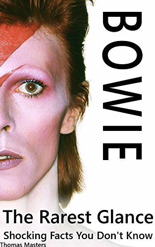 BOWIE: The Rarest Glance: Facts and Trivia (English Edition)