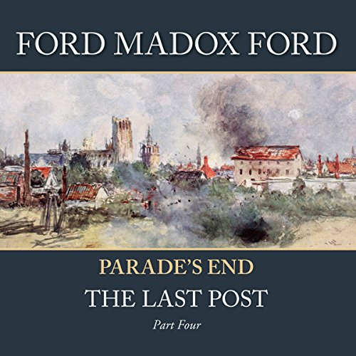 Parade's End - Part 4: The Last Post audiobook cover art