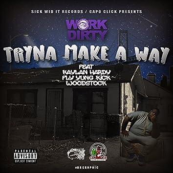 Tryna Make a Way (feat. Kaylan Hardy, Fly Yung Kick & Woodstock)