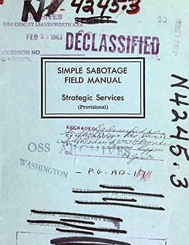 SIMPLE SABOTAGE FIELD MANUAL: Strategic Services