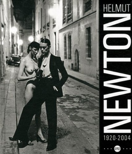 Helmut Newton (1920-2004) Exhibition Catalogue - English version (French Edition) (RMN PHOTOGRAPHIE EXPOSITIONS)