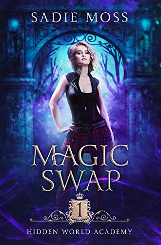 Magic Swap (Hidden World Academy Book 1)