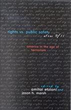 Rights vs. Public Safety after 9/11: America in the Age of Terrorism (Rights & Responsibilities)