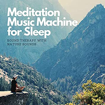 Meditation Music Machine for Sleep - Sound Therapy with Nature Sounds