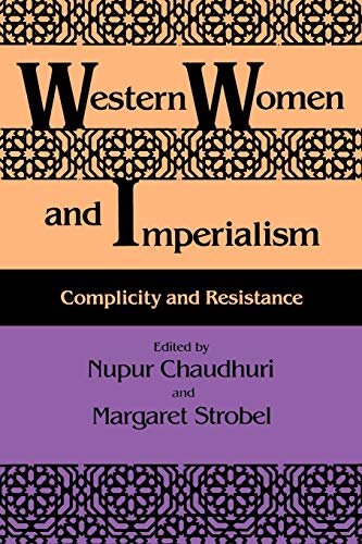 Western Women and Imperialism: Complicity and Resistance