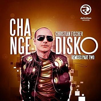 Change Disko Remixes Pt. Two