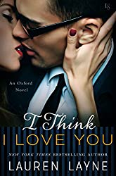I Think I Love You (Oxford: Book 5) by Lauren Layne