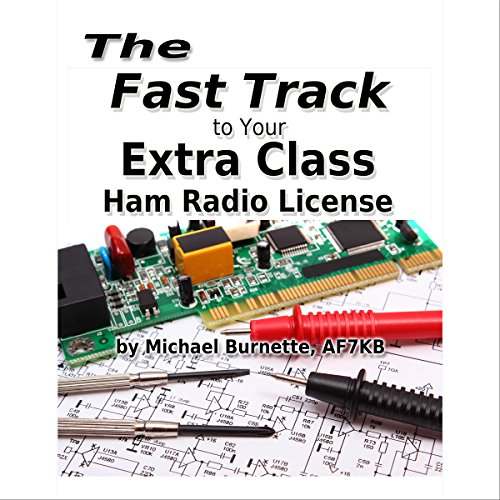 The Fast Track to Your Extra Class Ham Radio License audiobook cover art