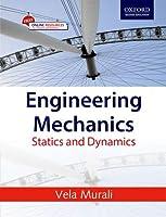 ENGINEERING MECHANICS: STATICS AND DYNAMICs [Paperback] VELA MURALi