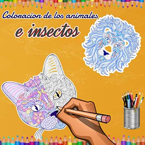 Coloracion de los animales e insectos: Libro para colorear sobre el tema de los animales, este cuaderno de mandala se recomienda a partir de los 12 ... es un muy buen remedio contra el estrés.