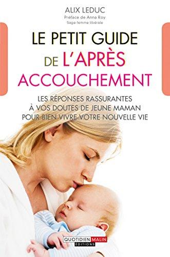 Le Petit Guide De L Apres Accouchement Parenting Ebook Leduc Alix Amazon Fr