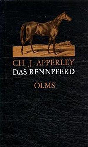 Das Rennpferd: Seine Erziehung und Vorbereitung für die Rennbahn. Die neueste Methode der Engländer (Documenta Hippologica)