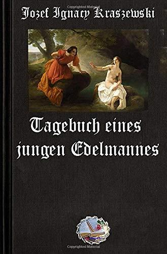 Tagebuch eines jungen Edelmannes: Illustrierte Ausgabe
