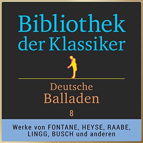 Deutsche Balladen, Teil 8 (Bibliothek der Klassiker) Titelbild