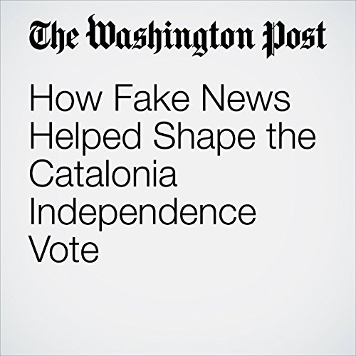 How Fake News Helped Shape the Catalonia Independence Vote copertina