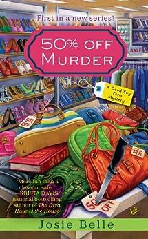 50% Off Murder (Good Buy Girls Book 1) by [Josie Belle]