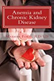 anemia and chronic kidney disease: signs, symptoms, and treatment for anemia in kidney failure: volume 11