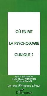 OÙ EN EST LA PSYCHOLOGIE CLINIQUE?