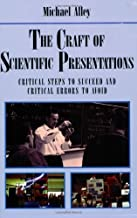 The Craft of Scientific Presentations: Critical Steps to Succeed and Critical Errors to Avoid by Michael Alley (2007-08-01)