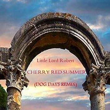 Cherry Red Summer (Dog Days Remix)