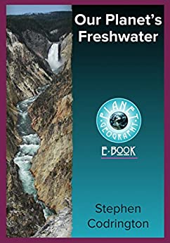Our Planet's Freshwater (Planet Geography Book 4) (English Edition) por [Stephen Codrington]