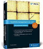 Qualitätsmanagement mit SAP: Ihr umfassendes Handbuch zu SAP QM: Prozesse, Funktionen, Customizing (SAP PRESS) - Yvonne Lorenz