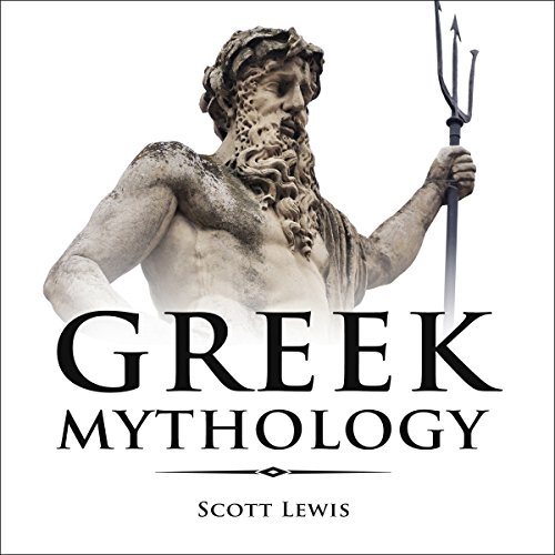 Greek Mythology: Classic Stories of the Greek Gods, Goddesses, Heroes, and Monsters (Classic Mythology, Book 1)