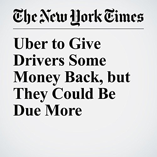 Uber to Give Drivers Some Money Back, but They Could Be Due More copertina