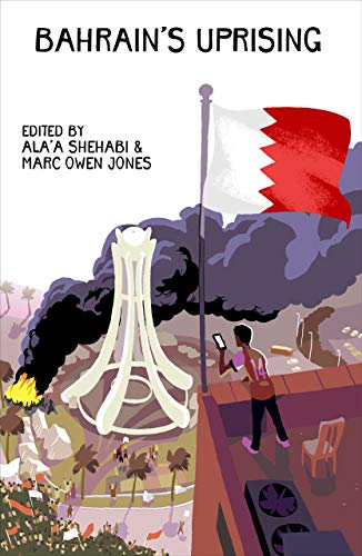 Bahrain's Uprising: Resistance and Repression in The Gulf
