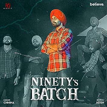 Ninety's Batch