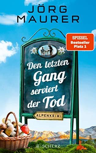 Den letzten Gang serviert der Tod: Alpenkrimi (Kommissar Jennerwein ermittelt, Band 13)