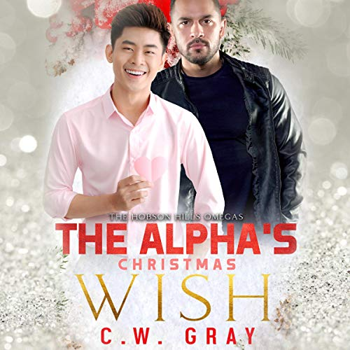 The Alpha's Christmas Wish Audiobook By C.W. Gray cover art