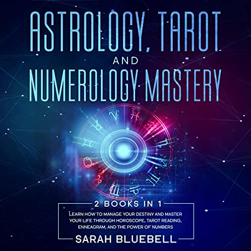 Astrology, Tarot, and Numerology Mastery: 2 Books in 1 cover art
