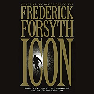 Icon                   Written by:                                                                                                                                 Frederick Forsyth                               Narrated by:                                                                                                                                 Stephen Lang                      Length: 6 hrs and 7 mins     Not rated yet     Overall 0.0