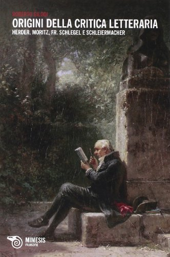 Origini della critica letteraria. Herder, Moritz, Fr. Schlegel e Schleiermacher