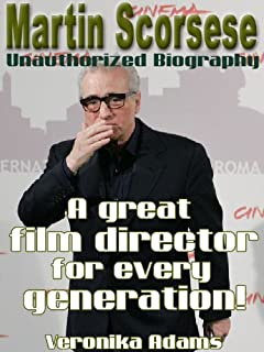 Martin Scorsese Unauthorized Biography - A great film director for every generation! (English Edition)