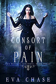 Consort of Pain (The Witch's Consorts Book 3) by [Eva Chase]