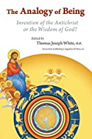 The Analogy of Being: Invention of the Antichrist or the Wisdom of God?